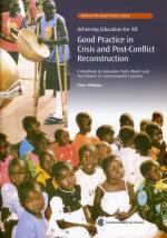 Achieving Education for All: Good Practice in Crisis and Post-Conflict Reconstruction