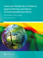 Case Law Handbook on Violence Against Women and Girls in Commonwealth East Africa