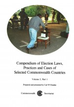 Compendium of Election Laws, Practices and Cases of Selected Commonwealth Countries, Volume 2, Part 1