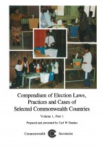 Compendium of Election Laws, Practices and Cases of Selected Commonwealth Countries, Volume 1, Part 1