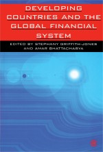 Developing Countries and the Global Financial System
