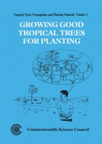 Growing Good Tropical Trees for Planting, Volume 3