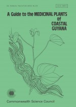 A Guide to the Medicinal Plants of Coastal Guyana