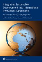 Integrating Sustainable Development into International Investment Agreements