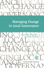 Managing Change in Local Governance