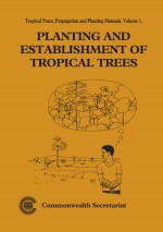 Planting and Establishment of Tropical Trees