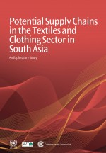 Potential Supply Chains in the Textiles and Clothing Sector in South Asia
