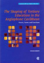 The Shaping of Tertiary Education in the Anglophone Caribbean