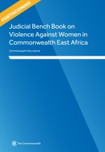 Judicial Bench Book on Violence Against Women in Commonwealth East Africa